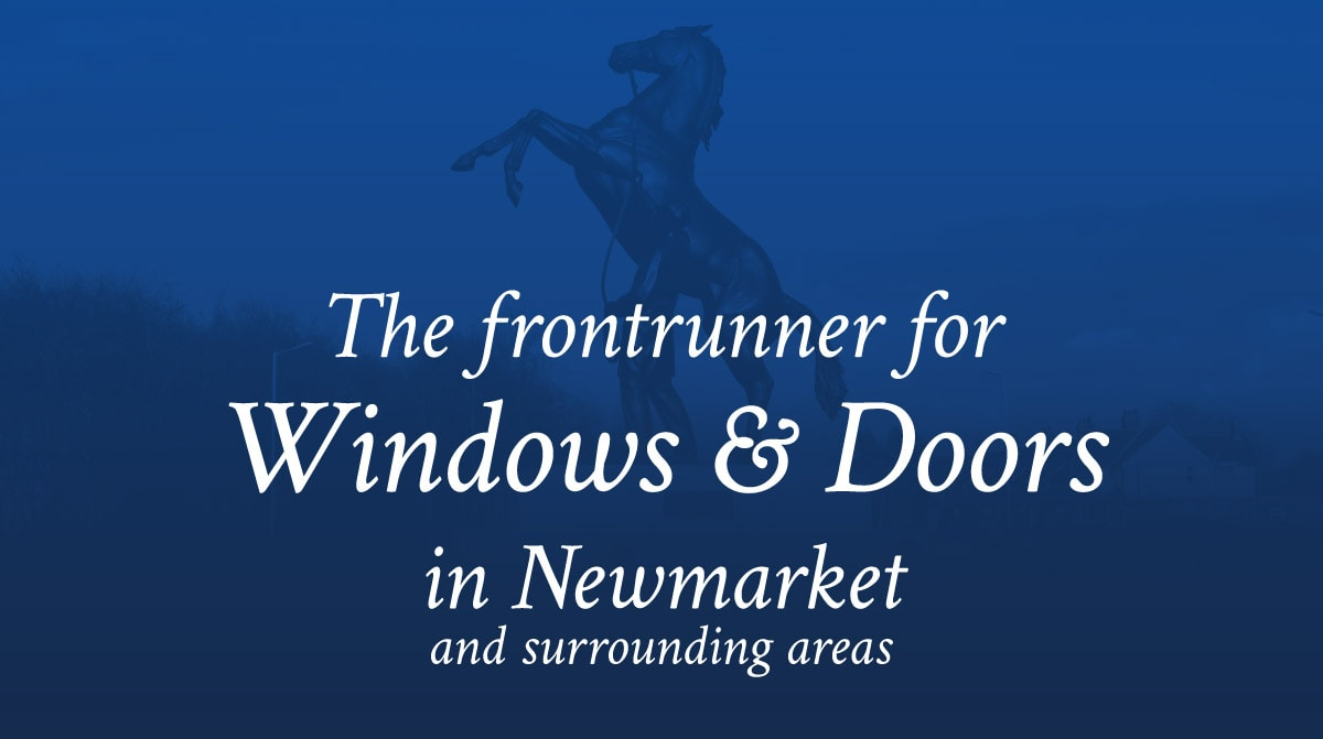 uPVC windows and doors for Newmarket